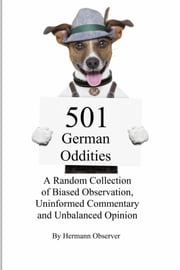 501 German Oddities ebook by Hermann Observer