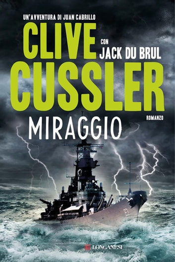 Miraggio - Oregon Files - Le avventure del capitano Juan Cabrillo eBook by Clive Cussler,Jack Du Brul