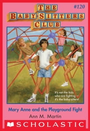 Mary Anne and the Playground Fight (The Baby-Sitters Club #120) ebook by Ann M. Martin