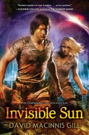 Invisible Sun ebook by David Macinnis Gill