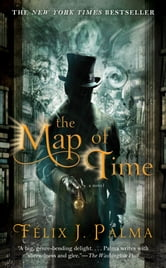 The Map of Time - A Novel ebook by Félix J. Palma