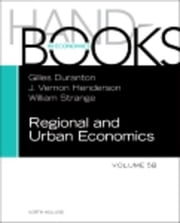 Handbook of Regional and Urban Economics, vol. 5B ebook by Duranton, Gilles