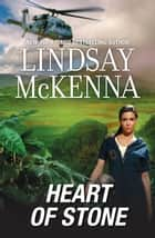 Morgan's Mercenaries - Heart Of Stone ebook by Lindsay McKenna