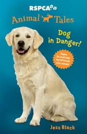 Animal Tales 5: Dog in Danger! ebook by Jess Black