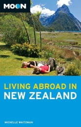 Moon Living Abroad in New Zealand ebook by Michelle Waitzman