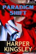 Paradigm Shift ebook by Harper Kingsley