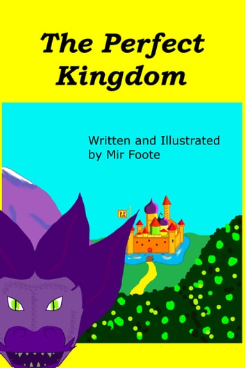 The Perfect Kingdom ebook by Mir Foote