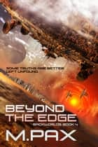 Beyond the Edge - The Backworlds, #4 ebook by M. Pax
