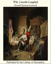 Why Lincoln Laughed ebook by Russell Herman Conwell