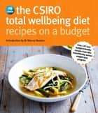 CSIRO Total Wellbeing Diet Recipes on a Budget eBook by Manny Noakes, Peter Clifton