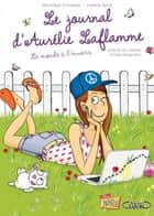 Le Journal d'Aurélie Laflamme - Tome 2 - Le Monde à l'envers ebook by India Desjardins, Veronique Grisseaux, Laetitia Aynié