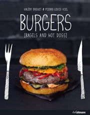 BURGERS - BAGELS AND HOT DOGS ebook by Valéry Drouet,Pierre-Louis Viel