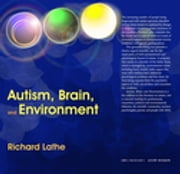 Autism, Brain, and Environment ebook by Richard Lathe