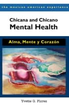 Chicana and Chicano Mental Health ebook by Yvette G. Flores