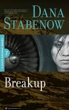 Breakup - Kate Shugak #7 eBook by Dana Stabenow
