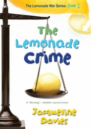 The Lemonade Crime ebook by Jacqueline Davies