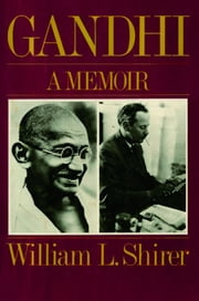 Gandhi - A Memoir ebook by William L. Shirer