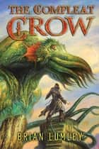 The Compleat Crow ebook by Brian Lumley