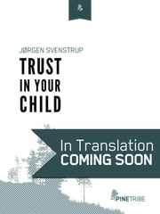 Trust in Your Child ebook by Jørgen Svenstrup