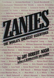Zanies - The World's Greatest Eccentrics ebook by Jay Robert Nash