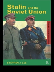Stalin and the Soviet Union ebook by Stephen J. Lee