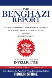 The Benghazi Report - Review of the Terrorist Attacks on U.S. Facilities in Benghazi, Libya, September 11-12, 2012 ebook by Kobo.Web.Store.Products.Fields.ContributorFieldViewModel