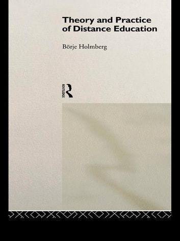 Theory and Practice of Distance Education ebook by Borje Holmberg