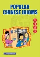 Popular Chinese Idioms ebook by Asiapac Editorial