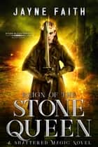 Reign of the Stone Queen ebook by
