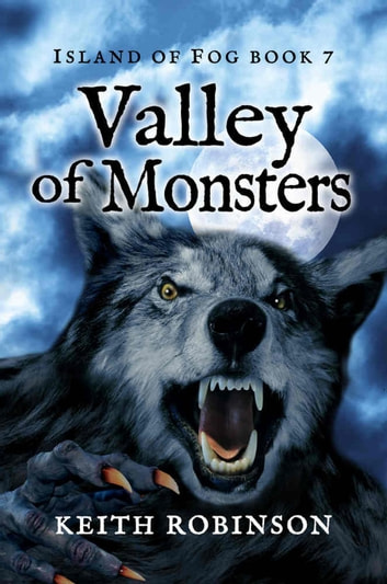 Valley of Monsters - Island of Fog, #7 ebook by Keith Robinson