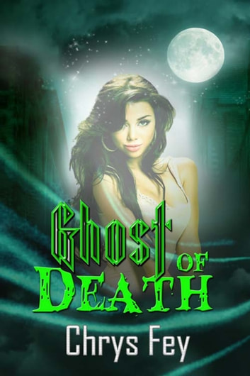 Ghost of Death ebook by Chrys  Fey