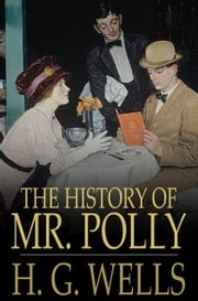 The History of Mr. Polly ebook by H. G. Wells