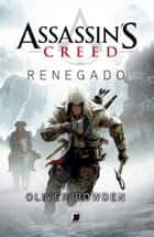 Renegado - Assassin´s Creed - vol. 5 ebook by Oliver Bowden