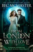 From London, With Love - Steampunk romance ebook by Bec McMaster