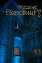 Macabre Sanctuary ebook by Joan Hall, Mae Clair, Jan Morrill,...