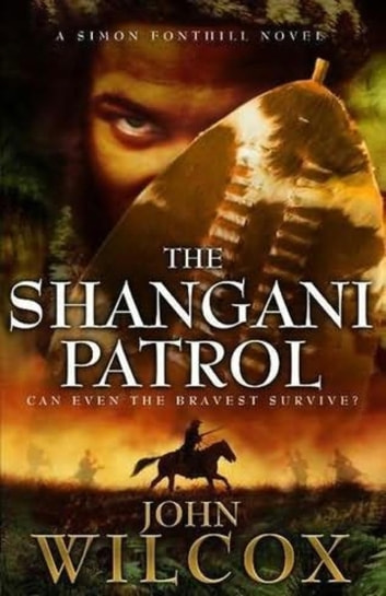 The Shangani Patrol ebook by John Wilcox