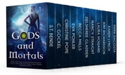 Gods and Mortals ebook by C. Gockel,S.T. Bende,Christine Pope