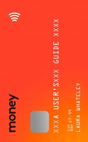 Money: A User's Guide ebook by Laura Whateley