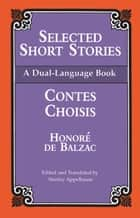 Selected Short Stories (Dual-Language) ebook by Honoré de Balzac