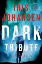 Dark Tribute ebook by Iris Johansen