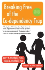 Breaking Free of the Co-Dependency Trap ebook by Janae B. Weinhold and Barry K. Weinhold