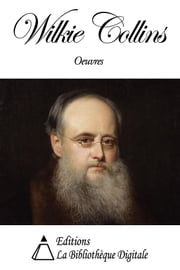 Oeuvres de Wilkie Collins ebook by Wilkie Collins