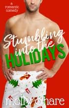 Stumbling Into the Holidays ebook by Molly O'Hare