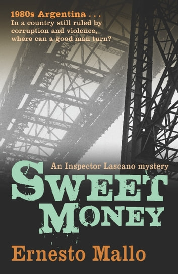 Sweet Money - An Inspector Lascano Mystery ebook by Ernesto Mallo
