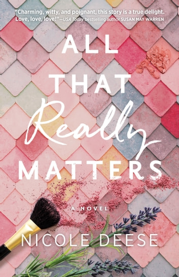 All That Really Matters ebook by Nicole Deese