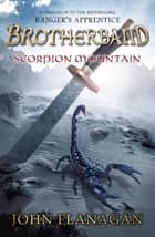 Scorpion Mountain ebook by John Flanagan