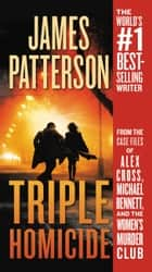 Triple Homicide - From the case files of Alex Cross, Michael Bennett, and the Women's Murder Club ebook by James Patterson