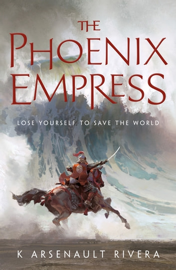 The Phoenix Empress ebook by K Arsenault Rivera
