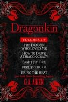 Dragonkin Bundle Books 5-9 ebook by G.A. Aiken