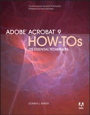 Adobe Acrobat 9 How-Tos - 125 Essential Techniques ebook by Donna L. Baker